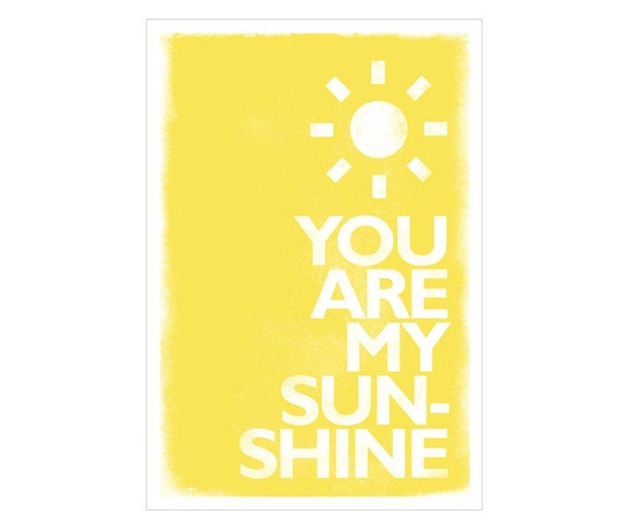 You Are My Sunshine - 5x7 Print - Yellow
