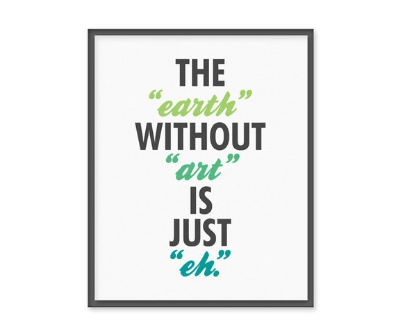 The earth without art is just eh colorful shirt, hoodie