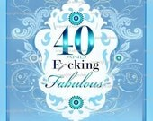 "40 and f""cking fabulous greeting card"