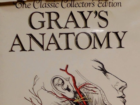 Gray's Anatomy - The Classic Collector's Edition