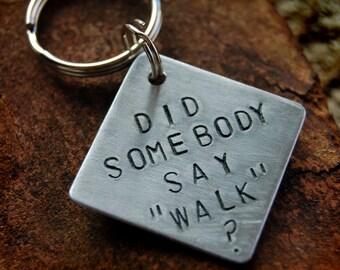 "Did Somebody Say Walk  Custom Pet ID Tag, 1"" aluminum square"