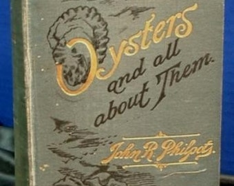 1891 Oysters and All About Them John Philpots Part II 1st Edition