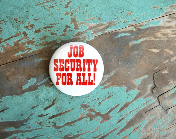 1980s Vintage JOB Security For All Button Pin...........retro accessories. kitsch. flair. jewelry. 80s accessories. funky