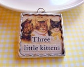 Soldered Glass Art Charm Pendant - Three Little Kittens - Victorian Vintage Collage Cat Nursery Rhyme - One of a Kind