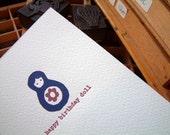 Happy Birthday Doll - letterpress birthday card