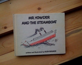 Vintage Childrens Book  Mr. Yowder and the Steam Boat  by Glen Rounds  Weekly Reader Book Club 1977