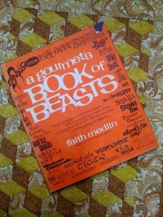 The Gourmet's Book of Beasts  1975 Faith Medlin  Cookbook Culinary Bibliography Wild Meats Recipes
