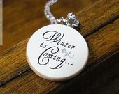 """Game of Thrones Inspired """"Winter is Coming"""" House Stark Necklace - Book Quote Jewelry"""