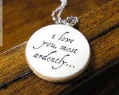 "Mr. Darcy ""I Love You Most Ardently"" Pride and Prejudice Quote Necklace - Literary Jewelry"
