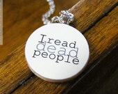 I Read Dead People Funny Literature Reading Necklace - Literary Jewelry