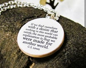 "Inspirational ""we were made for another world"" C.S. Lewis Spiritual Quote Necklace - Inspiring Quotation Jewelry"