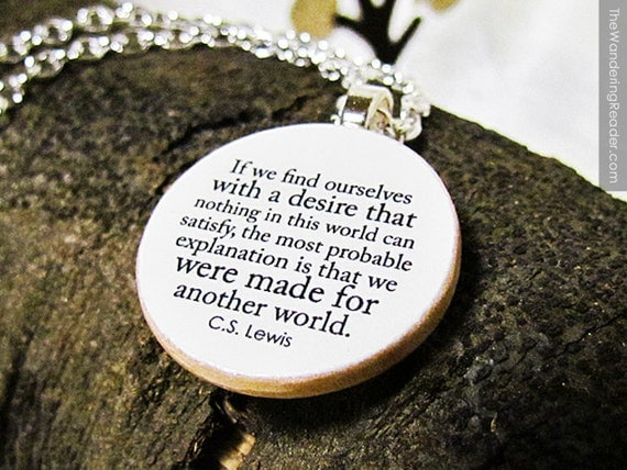 """Inspirational """"we were made for another world"""" C.S. Lewis Spiritual Quote Necklace - Inspiring Quotation Jewelry"""