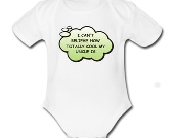 I Can't Believe How Totally Cool My Uncle Is - Baby Vest Bodysuit for Baby