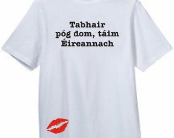 Kiss Me I'm Irish - Irish Language Gaelic Slogan Gift T-Shirt
