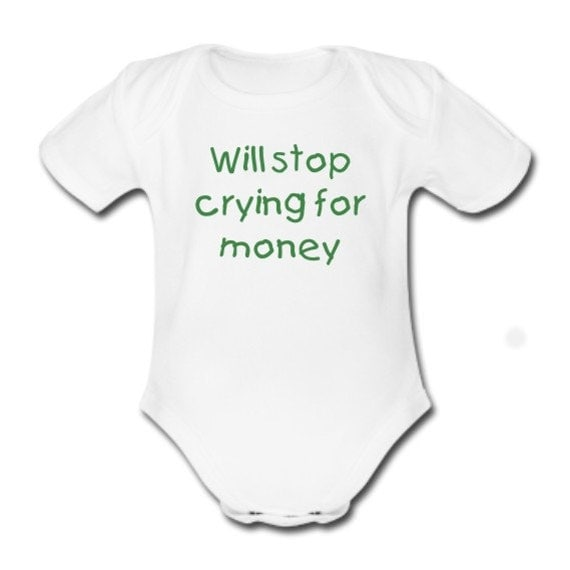 Will Stop Crying For Money Baby Vest Bodysuit for Baby