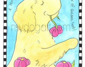 Whimsical Golden Retriever Home is not complete  print 5x7