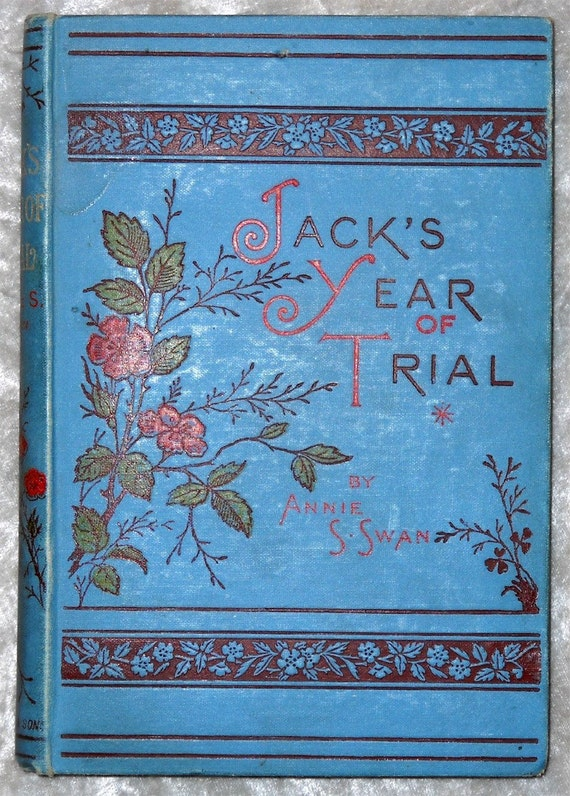 1892 Jack's Year of Trial by Annie S. Swan - Antique