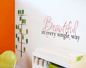Beautiful in every single way - Vinyl Decal Wall Decal Inspirational Motivational Room Decor