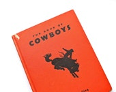 The Book of Cowboys - Antique 1936 Book Published by Platt and Monk