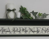 "HAPPINESS - Is A Home Filled With Family & Friends, Home Decor / House Sign 30"" Black Shelf with Painted Verse - Family Gift, Housewarming"