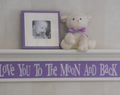 "Purple Decor - Love You To The Moon And Back - Sign on 30"" Shelf Linen (Off White) and Lilac, Whimsical Nursery Wall Decor"