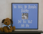 Baby Blue Picture Frame - Baby Boy Nursery Art Blue and Brown - Photo Frame - Sign - We Will Be Friends Forever