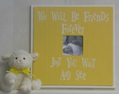 Yellow Baby Nursery Decor Yellow Photo Frames Baby Shower Gift New Mom - We Will Be Friends Forever