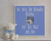 Blue Baby Nursery Decor 4x4 Soft Blue Photo Frames Baby Shower Gift New Mom Sign - We Will Be Friends Forever