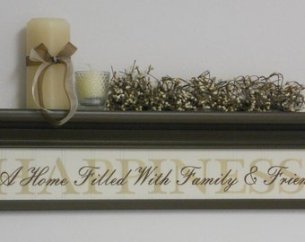 "Home Decor Shelf Chocolate Brown 30"" with Sign Quote - HAPPINESS - Is A Home Filled With Family & Friends - Sayings, Inspirational Gifts"