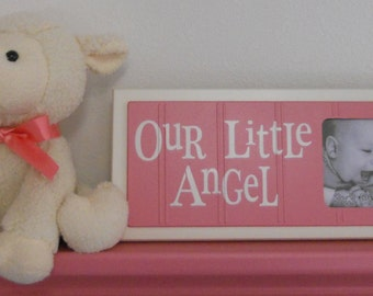 Pink Baby Nursery Decor - OUR LITTLE ANGEL - Picture Frame Sign - Baby Girl Pink and White Nursery