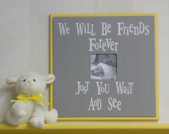 Yellow and Gray | Baby Nursery Decor | Yellow Photo Frames | Baby Girl Shower | Gift New Mom | We Will Be Friends Forever
