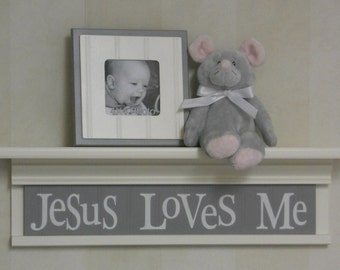 "Gray Baby Nursery - Jesus Loves Me - Grey Sign on 24"" White or (Off White) Shelf, Christian Wall Art for Nursery"