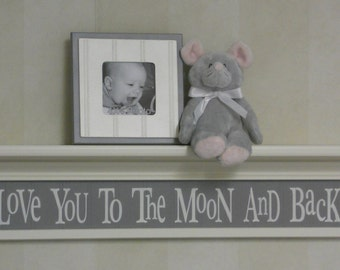 "Grey Baby Nursery Decor - Baby Wall Decor - Baby Room Decor Painted Gray Sign on 30"" Linen (Off White) Shelf - Love You To The Moon And Back"
