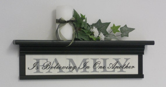"""FAMILY / Home Decor / Wall Decor - Painted Verse Black Wall Sign on 24"""" Black Wall Shelf with Verse - FAMILY - Is Believing In One Another"""