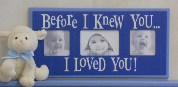 Baby Boy Photo Frames - Blue Wall Picture Frame - Blue Sign Frame - BEFORE I KNEW YOU