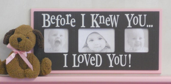 Brown and Pink Nursery Decor Photo Frame Gift for Baby Shower Soft Baby Pink - BEFORE I KNEW YOU...