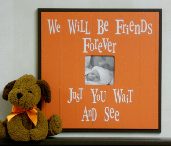 Orange Wall Decor Baby Nursery Wall Art 16x16 Brown Frame Sign - We Will Be Friends Forever