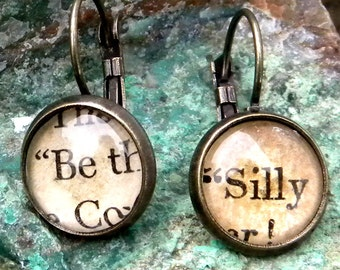 Word Earrings  - BE SILLY    -    Vintage Words, Glass cabochons, antiqued brass