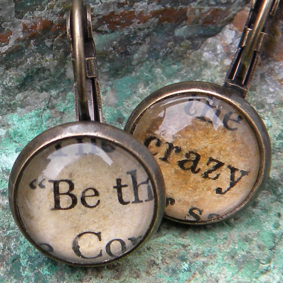Word Earrings  - BE CRAZY -   Don t Hide Your Crazy -  Vintage Words, Glass cabochons, antiqued brass