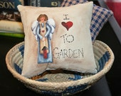 Garden Angel Little Pillow - Bowl Filler - Tuck - I Love to Garden - Hand Painted - OFG