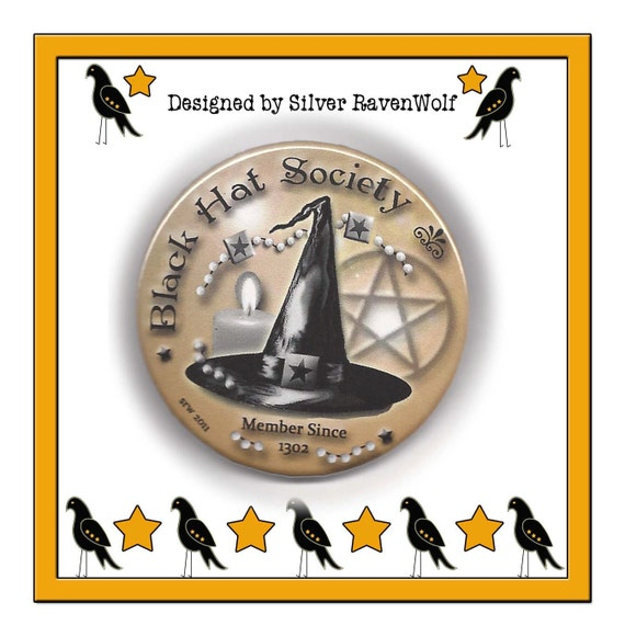 Black Hat Society Membership Magick Witchcraft 2.25 inch Pinback Button/Badge