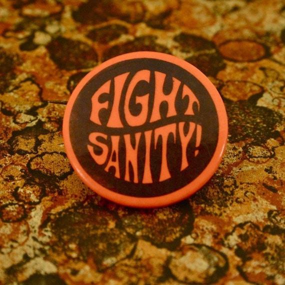 "Retro Fight Sanity Pinback Button 1960's 1 1/2"""