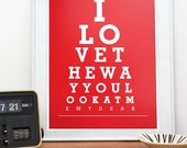 Valentines Day  Wedding Gift  Anniversary Present - Custom color eyechart quote Art Print  I love the way you look at me