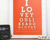 Anniversary gift. Dog art. Eyechart. Inspiring positive quote. Love. Typographic print.  Custom color - I love you like dog loves his bone