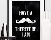 Moustache print, Black and white, minimalist print, typographic poster, Funny quote, Scandinavian print, simple wall art, home decor