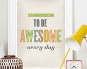 Awesome quote print, typography poster,  typography print, quote art, nursery print, retro  Don't forget to be awesome 8x10 or A4