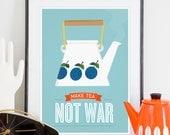 Tea quote poster, Stig Lindberg Prunus, Mid Century Modern kitchen, Cathrineholm, Kitchen art, Positive quote  Make tea not War  8x10 or A4