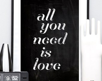 love quote print, beatles print, typography poster, inspirational art, black and white, typeposter, typography poster all you need is love