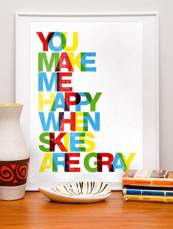 Nursery print Typography print Baby nursery art Positive quote Colorful print, typography poster You make me happy when skies are gray 11x14