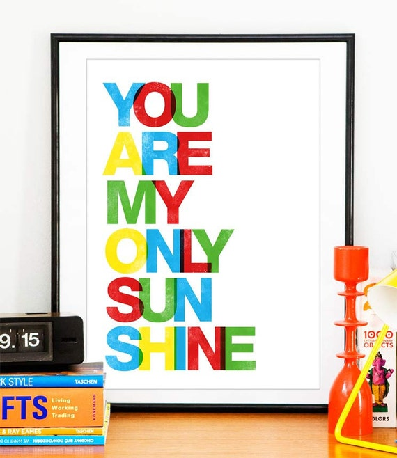 Typography Art Print  Love print  Nursery wall decor, Inspirational print -  You are my only sunshine A3